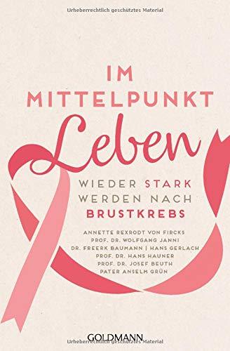 Im Mittelpunkt Leben: Wieder stark werden nach Brustkrebs