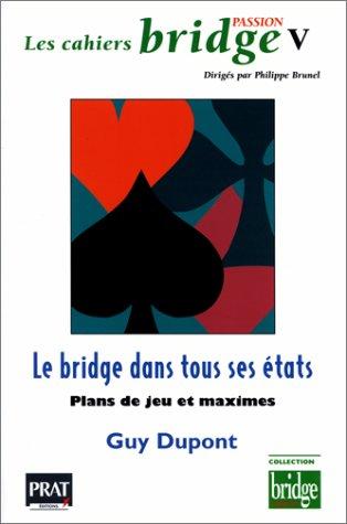 Les Cahiers passion bridge V : Le Bridge dans tous ses états