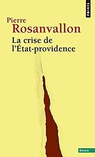 La crise de l'État-providence par Pierre Rosanvallon