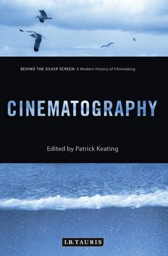 Cinematography : A Modern History of Filmmaking