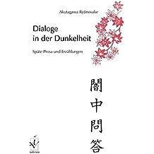 Dialoge in der Dunkelheit: Späte Prosa und Erzählungen
