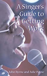 A Singer's Guide to Getting Work