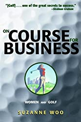 On Course for Business: Women and Golf