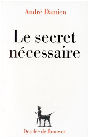 Le secret nécessaire par André Damien