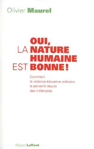 Oui, la nature humaine est bonne ! par Olivier MAUREL
