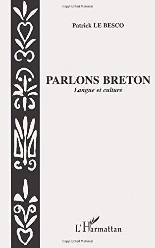 Parlons breton: Langue et culture par Patrick Le Besco