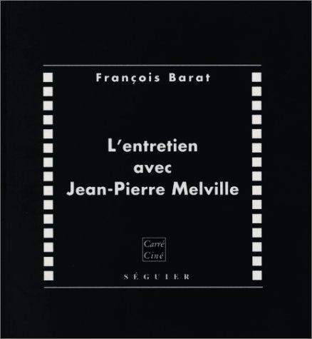 L'entretien avec Jean-Pierre Melvil par Jean-Pierre Melville