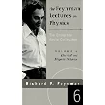 The Feynman Lectures on Physics: Electrical and Magnetic Behavior