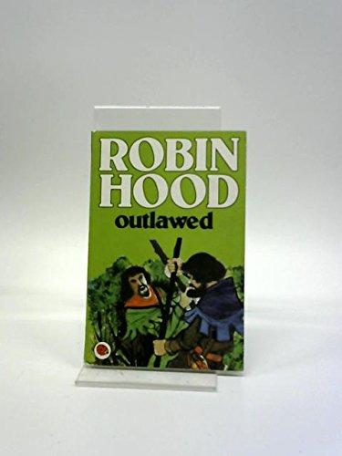 Robin Hood outlawed