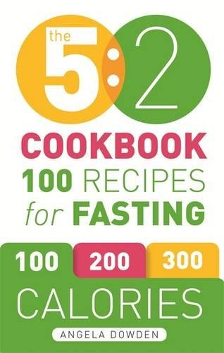 The 5:2 Cookbook: 100 Recipes for Fasting