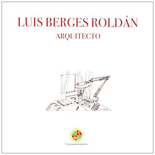 Luis Berges Roldán Arquitecto (Natural de Jaén)