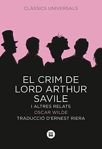 El crim de Lord Arthur Savile i altres relats par Oscar Wilde