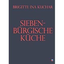 Siebenbürgische Küche (Siebenbürgische Koch- und Backbücher)