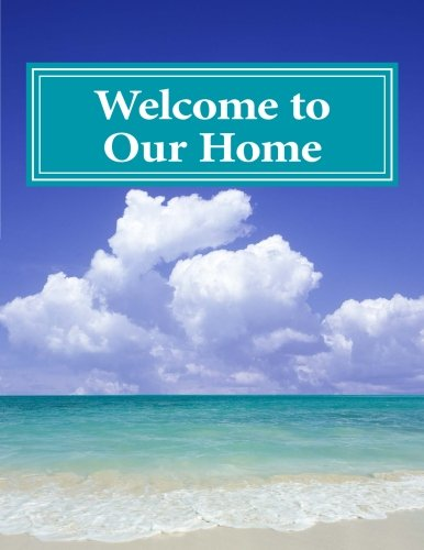 Welcome to Our Home: Guest Book