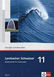 Lambacher Schweizer Mathematik 11. Ausgabe Bayern: Lösungen und Materialien Klasse 11 (Lambacher Schweizer. Ausgabe für Bayern ab 2009)