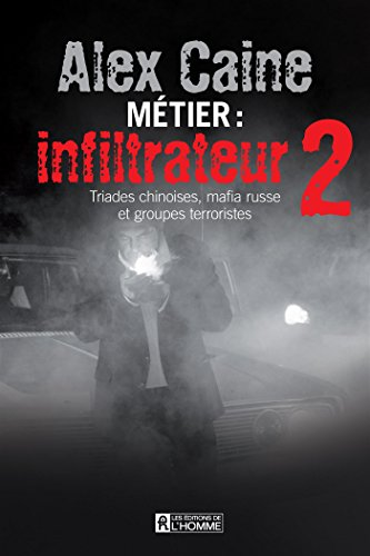 Metier, Infiltrateur V 02 Triades Chinoises, Mafia Russe et Grou-