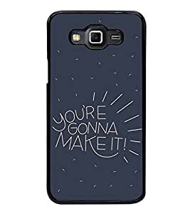 FUSON Youre Gonna Make It Designer Back Case Cover for Samsung Galaxy Grand Max G720