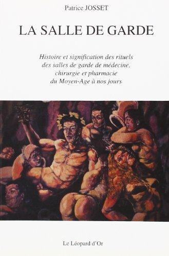 Salle de garde histoire et signification des rituels des salles par Patrice Josset