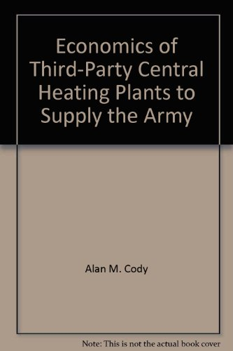 Economics of Third-Party Central Heating Plants to Supply the Army