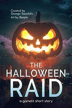 The Halloween Raid: A GameLit Short Story (English Edition) di [Saoulidis, George]