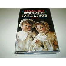 The Main Street Dictionary of Doll Marks