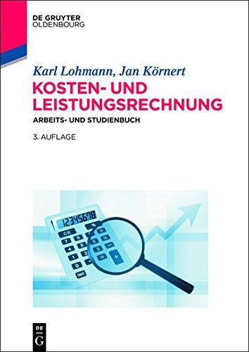 Kosten- und Leistungsrechnung: Arbeits- und Studienbuch