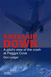 Swissair Down : A Pilot's View of the Crash at Peggys Cove