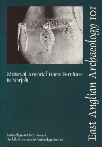 medieval-armorial-horse-furniture-in-norfolk-east-anglian-archaeology-by-steven-ashley-2002-12-31