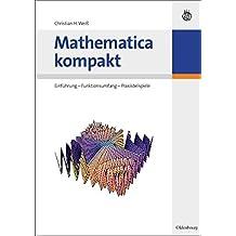 Mathematica kompakt: Einführung Funktionsumfang Praxisbeispiele: Einführung - Funktionsumfang - Praxisbeispiele