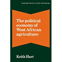 Political Econ, West African Agric (Cambridge Studies in Social and Cultural Anthropology)