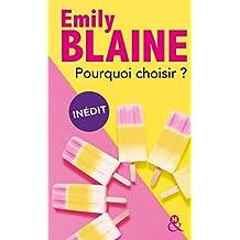 Pourquoi choisir ?: une comédie romantique signée Emily Blaine