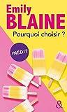 Pourquoi choisir ?: la nouvelle comédie romantique d'Emily Blaine, inédite en poche !