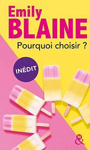 Pourquoi choisir ?: la nouvelle comdie romantique d'Emily Blaine, indite en poche !