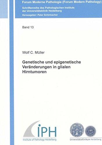 Genetische und epigenetische Veränderungen in glialen Hirntumoren (Forum Moderne Pathologie /Forum Modern Pathology)