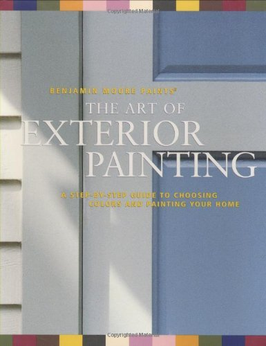 the-benjamin-moores-the-art-of-exterior-painting-by-harrington-leslie-martin-james-june-1-2000-paper