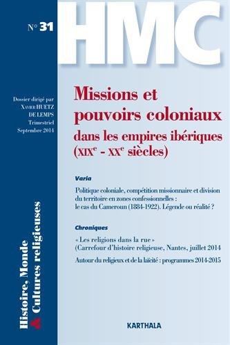 Missions et pouvoirs coloniaux dans les empires ibériques (XIXe - XXe siècles) par HUETZ DE LEMPS Xavier (Dossier dirigé par)