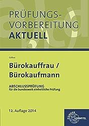 Prüfungsvorbereitung aktuell - Bürokauffrau/ Bürokaufmann: Band 2: Abschlussprüfung