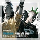 Freaks für Jesus. Die etwas anderen Christen - Klaus Farin, Conny Agel, Anna Busch
