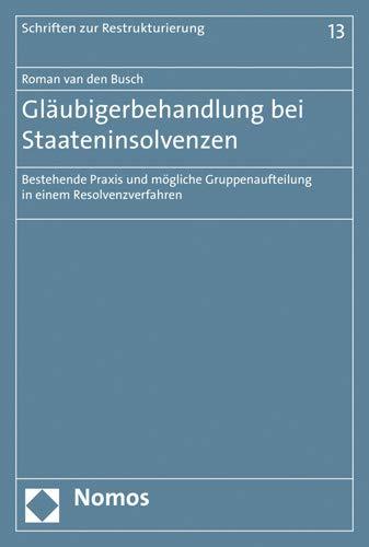 Gläubigerbehandlung bei Staateninsolvenzen: Bestehende Praxis und mögliche Gruppenaufteilung in einem Resolvenzverfahren