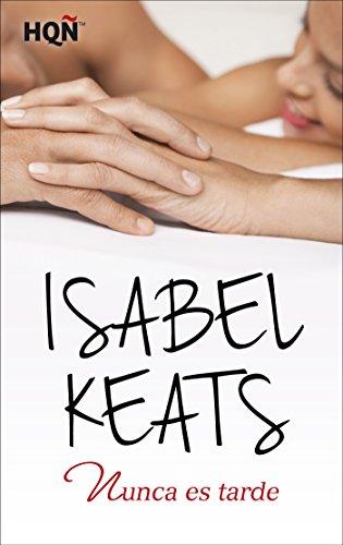 Descargar Libro Nunca es tarde (HQÑ) de Isabel Keats