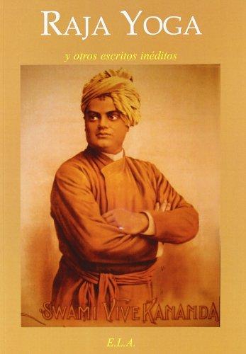 Raja yoga y otros escritos ineditos (Yoga (e.L.A.)) por Swami Vivekananda
