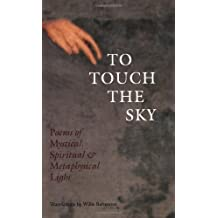 To Touch the Sky: Poems of Mystical, Spiritual & Metaphysical Light: Poems of Mystical, Spiritual and Metaphysical Light