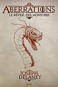 Aberrations, tome 1 : Le réveil des monstres par Delaney