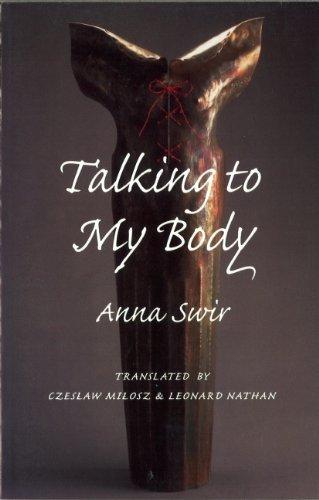 Talking to My Body by Anna Swir (1996-04-01)