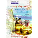 Lazy Days Across the Channel (Cadogan Guides)