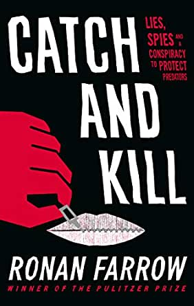 Catch And Kill Lies Spies And A Conspiracy To Protect Predators English Edition
