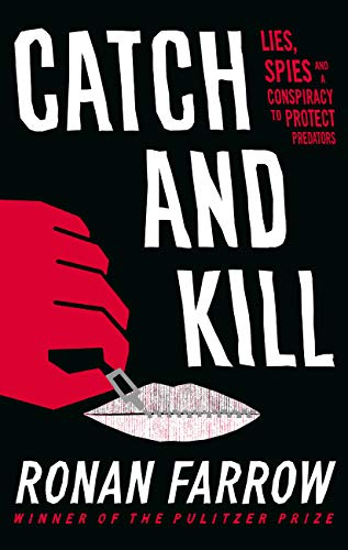 Catch and Kill: Lies, Spies and a Conspiracy to Protect Predators (English Edition)