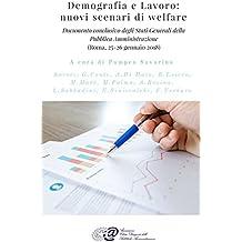 Demografia e lavoro: nuovi scenari di welfare - Pompeo Savarino (a cura di): Documento conclusivo degli Stati Generali della Pubblica Amministrazione (Roma, 25-26 gennaio 2018) (Italian Edition)