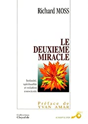 LE DEUXIEME MIRACLE. Intimité, spiritualité et relation consciente
