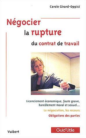 Négocier la rupture du contrat de travail par Carole Girard-Oppici